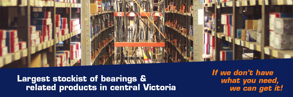 Largest stockist of bearings and related products in central Victoria